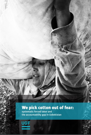 Report: We pick cotton out of fear: systematic forced labor and the accountability gap in Uzbekistan